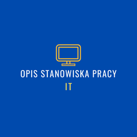 opis stanowisk pracy- IT analityk