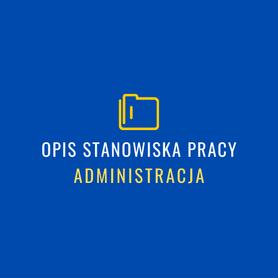 opis stanowisk pracy-administracja raportowanie